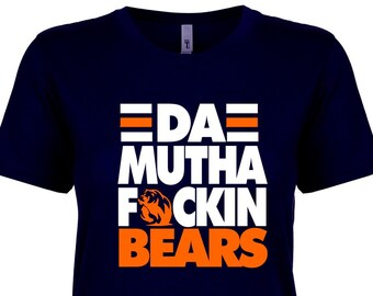 670b1e93b65b11 Chicago Bears inspired, Da MF Bears shirt