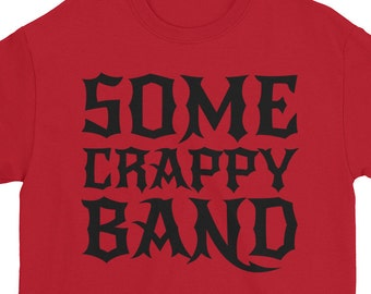 7ad6f676a61c7 Some Crappy Band Shirt