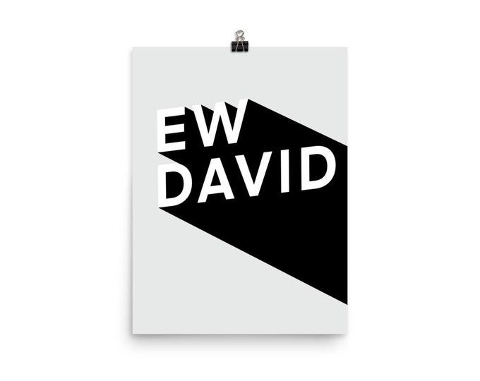 Ew David Poster