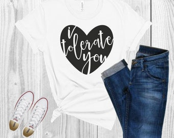 92f866a28 I tolerate you womens tee shirt   Valentine's Day shirt   shirt with bee    funny womens shirt