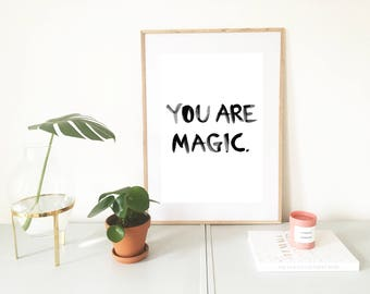 Poster, saying, quote, magic