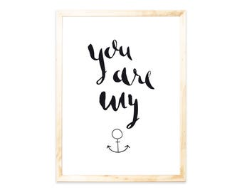 Poster, print, anchor, you are my anchor, sayings, quote