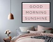 Good Morning Sunshine  Print | Quote Poster | Inspirational Quote | Home Decor | Above Bed Wall Art | Bedroom Decor | Housewarming | Girls