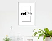 But First Coffee Poster | Coffee | Coffee Lover | Coffee Sign | Coffee Prints | Kitchen Decor | Kitchen Sign | Kitchen Print | Home Decor