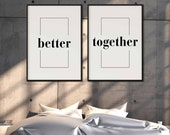 Better Together Sign | Set Of 2 Prints | 2 Color Options | Home Decor | Quote Prints | Bedroom Decor | Above Bed Decor | Scandinavian Poster