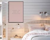 Wake Up and Be Awesome Poster | Girls Quote | Home Decor | Quote Prints | Bedroom Decor | Bathroom Decor | Mindfulness Wall Art | Wall Art