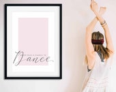 Never Miss a Chance to Dance Poster | Dance Print | Sports Decor | inspirational Quote | Girls Room Wall Art | Home Decor | Typography Print
