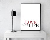 Love of My Life Poster | Love Quote | Typography Print | Wall Art | Bedroom Decor | Housewarming | Home Decor | Valentines Day Gift | Prints