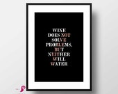 Wine Quote Poster | Wine Prints | Wine Quotes | Inspirational | Kitchen Decor | Bar Decor | Wine Sign  | Kitchen Wall Art | Home Decor