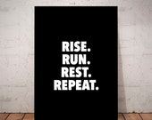 Rise, Run, Rest, Repeat | Running Poster | Runner Poster | Sports Sign | Fitness Motivation Quote | Quote Print | Typography Print | Prints