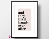 And They Lived Happly Ever After Print | Typography Print | Home Decor | Bedroom Wall Decor | Above Bed Decor | Housewarming | Marriage Sign