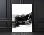 Be Uncommon Poster | Inspirational Quote | Typography Print |  Watercolor | Home Wall Art | Office Decor | Home Decor | Digital Download