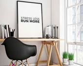 Stress Less, Run More Poster | Running | Run | Outdoor Sports | Motivational Quote | Mens Gift | Home Decor | Fitness Art | Running Gifts