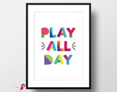 Play All Day | Kids Room Decor | Kids Room Prints | Kids Wall Art | Kids Quote | Playroom Decor | Dorm Decor | Bedroom Decor | Toddlers Room