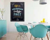 Life is Uncertain, Drink Coffee First Poster | Kitchen Decor | Kitchen Sign | Coffee Sign | Coffee Prints | Home Decor | Quote Prints