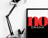 No Drama Poster | Quote P...