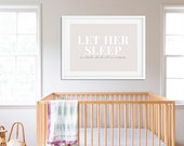 Let Her Sleep Print | Girls Nursery Decor | Girl Room Decor | Nursery Decor | Nursery Wall Art | Above Crib Wall Art | Bedroom Wall Art