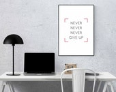 Never Give Up Poster | Quote Prints | Typography | Motivational Wall Decor | Home Decor | Office Decor | Modern Wall Art | Digital Download