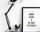 Work Hard and Be Nice to ...