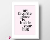 My Favorite Place is Inside Your Hug | 2 Color Options | Girl Nursery Decor | Girl Bedroom Decor | Baby Girl Nursery Decor | Nursery Quotes