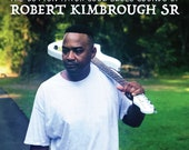 Robert Kimbrough Sr - I Been Fixed