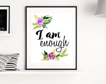 I am wall art, I am wall print, I am print, I am printable, I am enough, I am instant download, I am enough, instant download