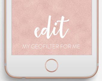Edit My Geofilter For Me!