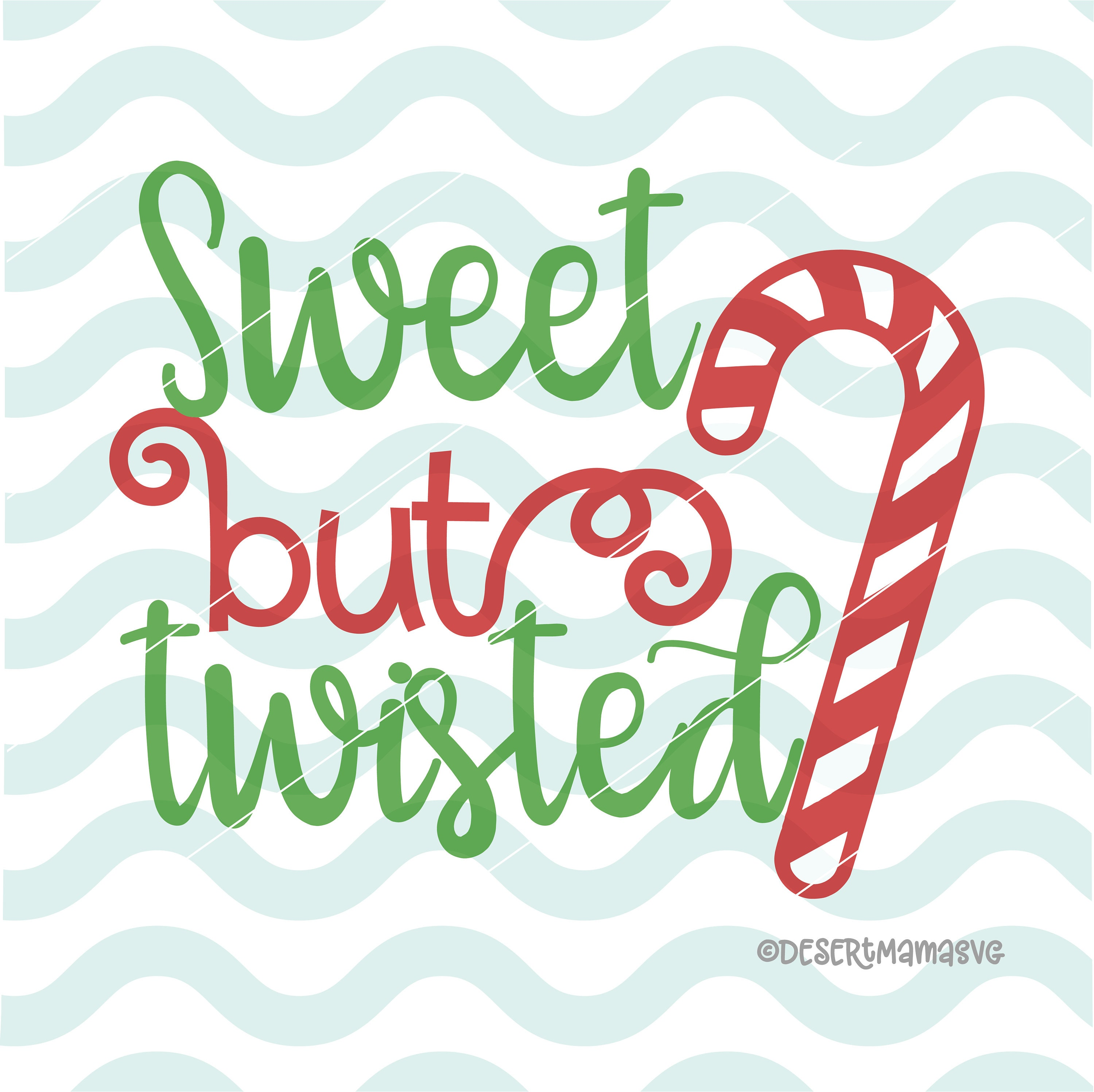 Sweet but twisted SVG eps dxf png cricut cameo scan N