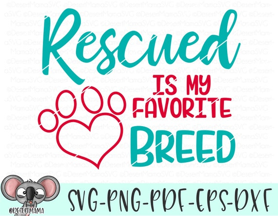 Rescued Is My Favorite Breed Svg Dxf Cricut Cameo Cut Etsy