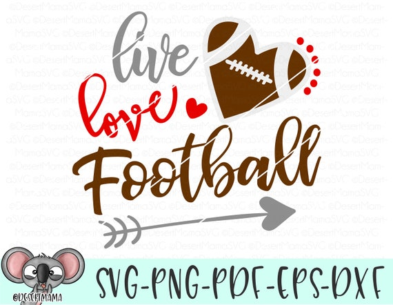 Live Love Football Svg Dxf Png Cricut Cameo Cut File Etsy