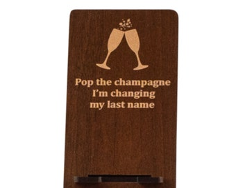 Pop the Champagne, Phone Stand Wedding Favour, Bridemaids Gift, Bachelorettes party gift