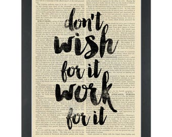 Inspirational quote Don't Wish, Work Dictionary Art Print