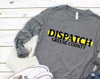 Dispatcher Shirts - Dispatch County Name - Law EMT Dispatching Dispatch  State Trooper 911 Fire Emergency Response Live PD Fire Department 90bb0eae04f1