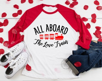 e6dc7c3734 Valentines Day Shirt - All Aboard the Love Train - Bella Canvas Raglan  Quarter Sleeve Date Night Party Women s Shirts Relationships Dating