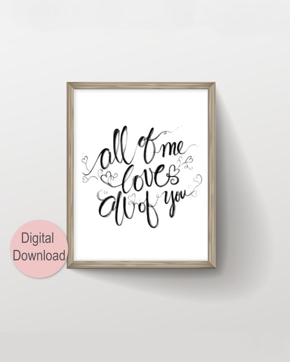 All Of Me Loves All Of You Printable Wall Art Love Quotes Etsy