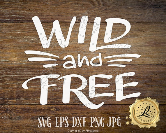 Wild And Free Svg Wild One Svg Svg Files Sayings Svg Cricut Etsy