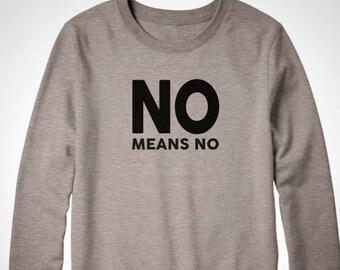 No Means No Grey sweatshirt