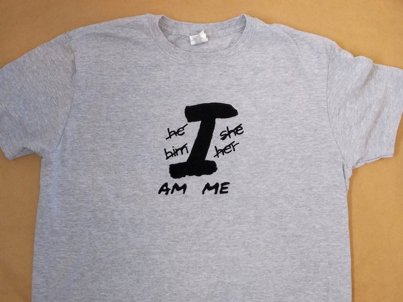 I AM Me silkscreen tee - Screen Print Shirt - gender non-conforming t shirt  - non-binary shirt