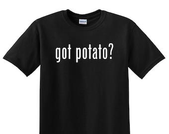Got Potato? Funny Food T-Shirt Tee Shirt Novelty Gift Eating Humor