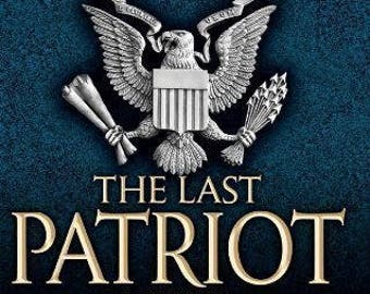 The Last Patriot - A Thriller by Brad Thor