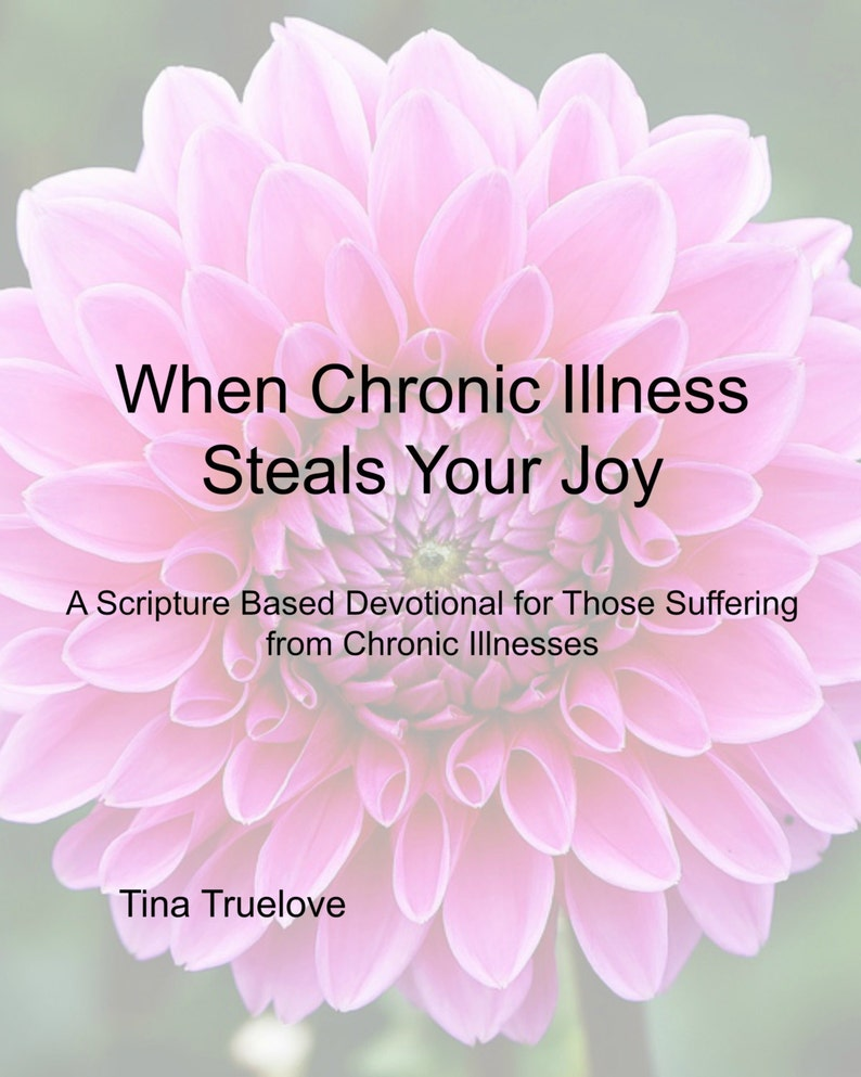When Chronic Illness Steals Your Joy:  A Scripture Based 10 image 0