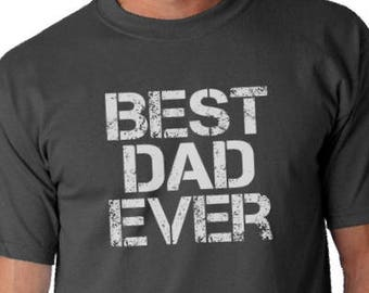 Best Dad Ever T-shirt- Dad shirts, gift for dad, Father's Day, Mens shirts, Men's Tee, Birthday Gifts, Dad Gifts, Husband gifts.
