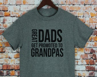Fathers Day Gifts , Great Dads Get Promoted To Grandpa T-shirt- Grandpa Shirts, Men's shirt, Pregnancy announcement, Grandpa Gifts.
