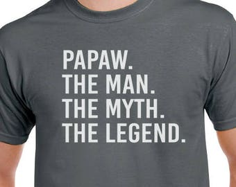 Father's Day Shirt for Papaw - Papaw The Man The Myth The Legend Papaw T Shirt. Husband, Gifts for Papaw, Dad, Grandpa, Gift.