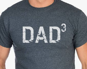 DAD 3 T Shirt- Dad Cubed, Father's Day Gift for dad, Dad gifts, husband gift Shirts Dad of three, Dad Shirts, Mens tee, Husband Gifts.