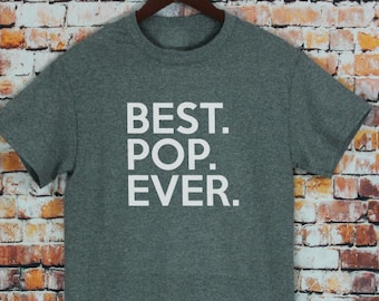 Fathers day Gifts- Best Pop Ever T-shirt- Gifts For Pop, Birthday Gifts, Mens shirts, tshirt. The Best Pop Ever Dad Shirt-white