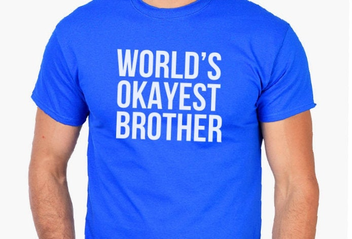 World\'s Okayest Brother T-shirt- Funny Christmas Gifts Gift for ...