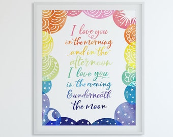 I Love You In The Morning And In The Afternoon Print Nursery Rhyme Art, Kids Art Print, Nursery Wall Art Quote Rainbow Print, Lullaby Print