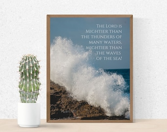 Bible Verse Wall Art - Instant Download - Psalm 93 - Mightier Than The Thunders of Many Waters - Mightier Than The Waves of The Sea