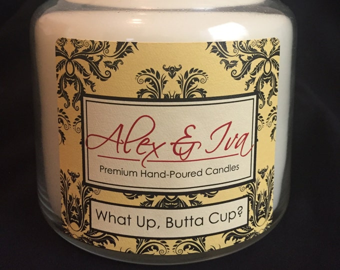 What Up, Butta Cup? - 22 oz. jar